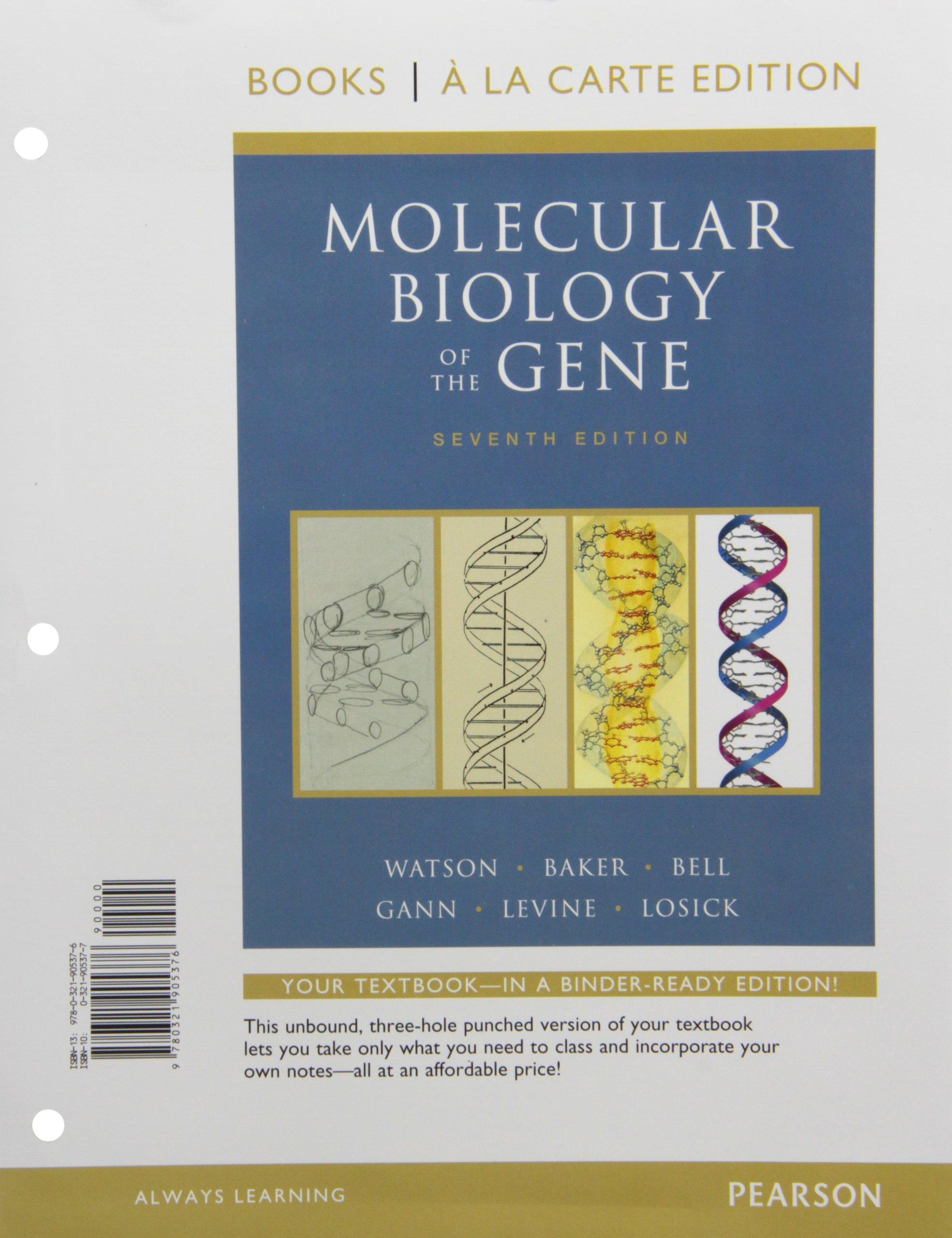 Molecular Biology Of The Gene Books A La Carte Edition 7th Edition