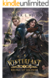 Winterfast: A Tale of Fantasy and Magic (Bridge of Legends Book 4)