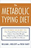 The Metabolic Typing Diet: Customize Your Diet To: Free Yourself from Food Cravings: Achieve Your Ideal Weight; Enjoy High Energy and Robust Health; Prevent and Reverse Disease