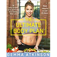 The Ultimate Body Plan: 75 Easy Recipes Plus Workouts for a Leaner, Fitter You