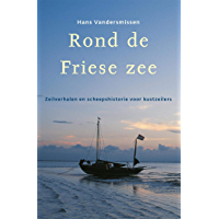 Rond de Friese Zee (Hollandia Dominicus Reisverhalen Book 5)