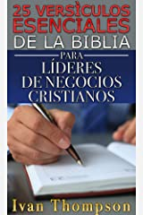 25 Versículos Esenciales de la Biblia Para Líderes de Negocios Cristianos (Spanish Edition) Kindle Edition