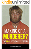 THE MAKING OF A MURDERER?: The REAL Steven Avery Story (English Edition)