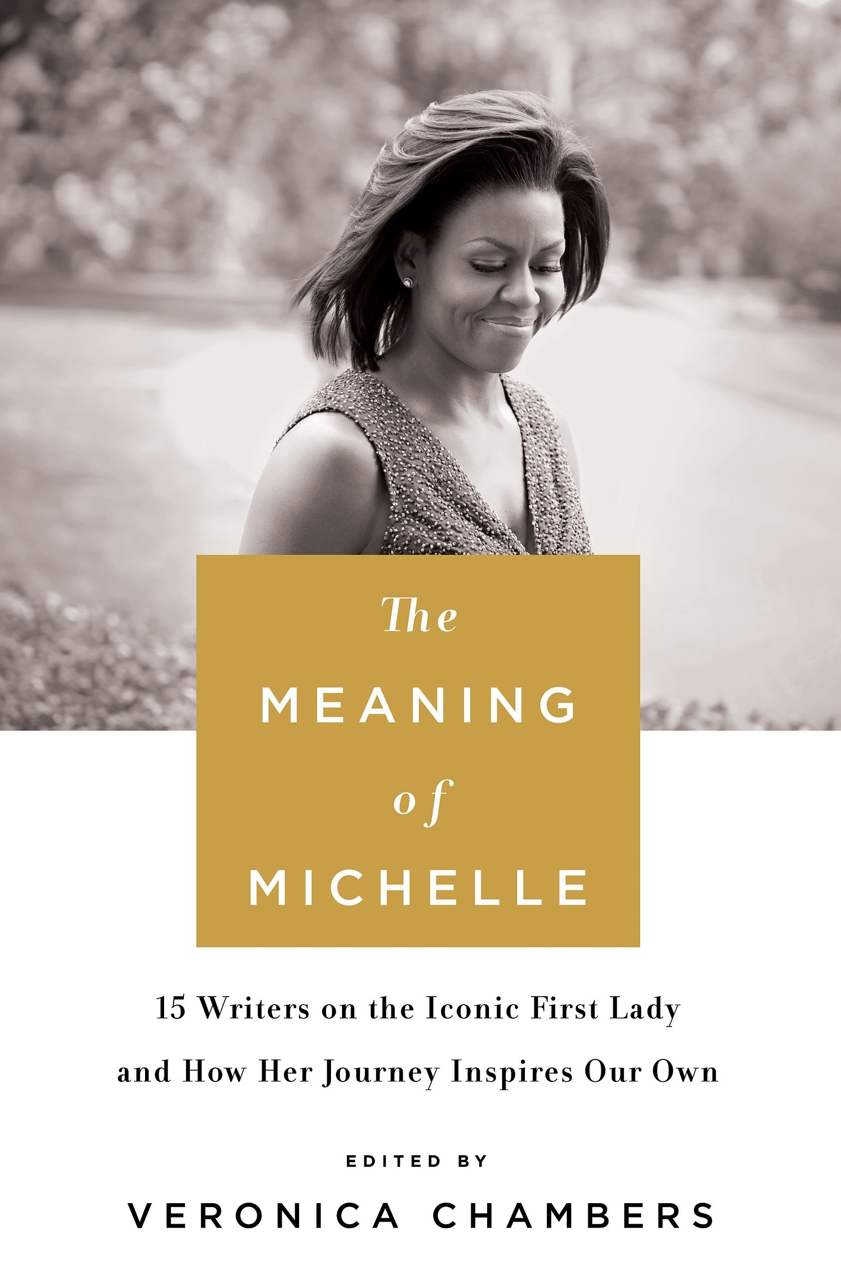 The Meaning of Michelle: 16 Writers on the Iconic First Lady and How Her Journey Inspires Our Own pdf epub