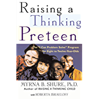 """Raising a Thinking Preteen: The """"I Can Problem Solve"""" Program for 8- to 12- Year-Olds (English Edition)"""