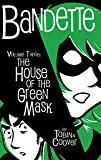 Bandette 3: The House of the Green Mask