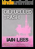 Oilfuelled Trash