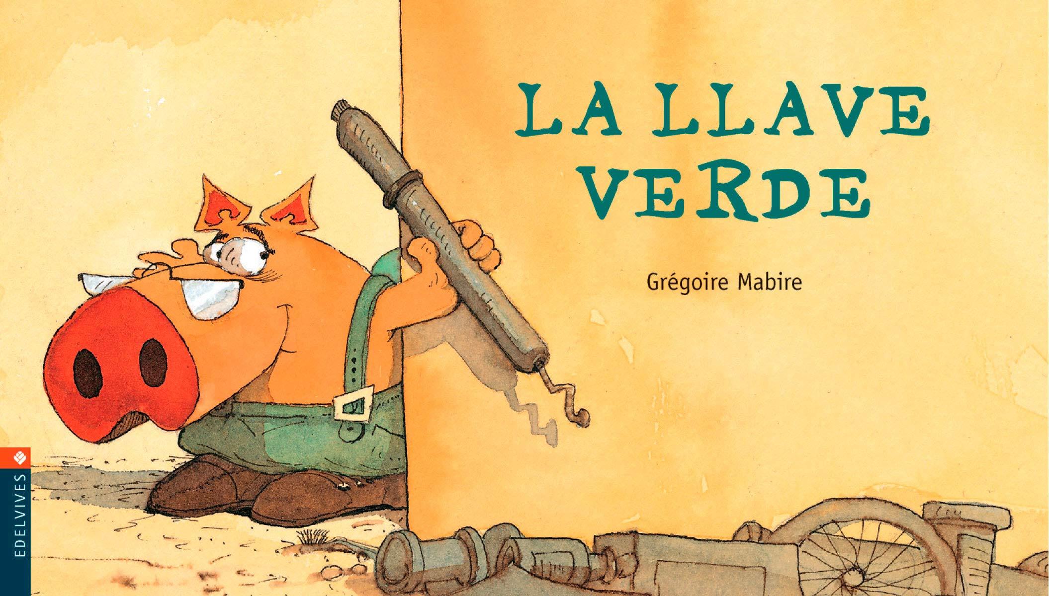 La llave verde: 3 (Luciérnaga): Amazon.es: Mabire, Grégoire ...