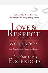 Love and Respect Workbook: The Love She Most Desires; The Respect He Desperately Needs Kindle Edition