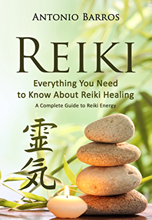 REIKI: Everything You Need to Know About Reiki Healing: A Complete Guide to Essential Reiki Energy; Improve Vitality & Health (Reiki Symbols; Reiki 101; Reiki Meditation; Reiki Books)
