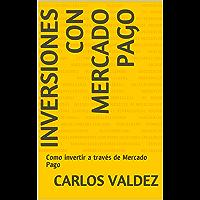 Inversiones con Mercado Pago: Como invertir a través de Mercado Pago