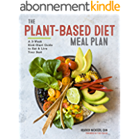 The Plant-Based Diet Meal Plan: A 3-Week Kick-Start Guide to Eat & Live Your Best (English Edition)