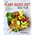 The Plant-Based Diet Meal Plan: A 3-Week Kick-Start Guide to Eat & Live Your Best