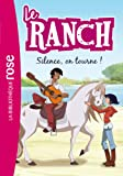 Le Ranch 06 - Silence, on tourne !