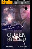 Queen Killer (Legacy Hunter Book 1)