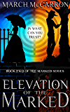 Elevation of the Marked (The Marked Series Book 2)