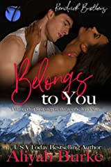 Belongs to You (Kendrick Brothers Book 3) Kindle Edition