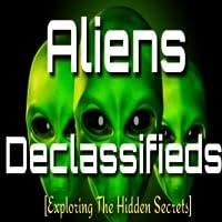 """Aliens Declassifieds"""",[Exploring The Hidden Secrets]"""