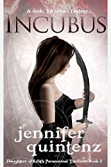 Incubus: A Dark YA Urban Fantasy (Daughters Of Lilith Book 2)