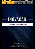 Inovação: Estratégia, Gestão e Cultura