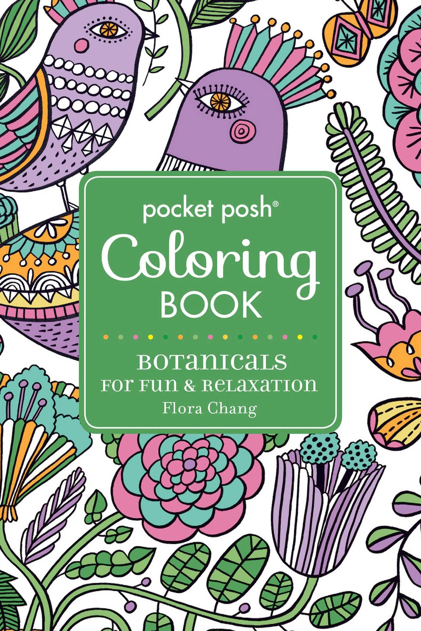 Download Pocket Posh Adult Coloring Book: Botanicals for Fun & Relaxation (Pocket Posh Coloring Books) pdf epub