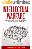 Intellectual Warfare: Winning the Battle for Your Mind
