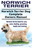 Norwich Terrier Dog. Norwich Terrier dog book for costs, care, feeding, grooming, training and health. Norwich Terrier dog Owners Manual.