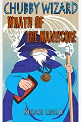 Chubby Wizard: Wrath Of The Manticore Kindle Edition