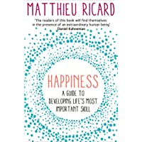 Ricard, M: Happiness: A Guide to Developing Life's Most Important Skill