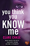 You Think You Know Me (London & Cambridge Mysteries Book 1)