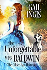 The Unforgettable Miss Baldwin (Gilded Age Heiresses Book 1) Kindle Edition
