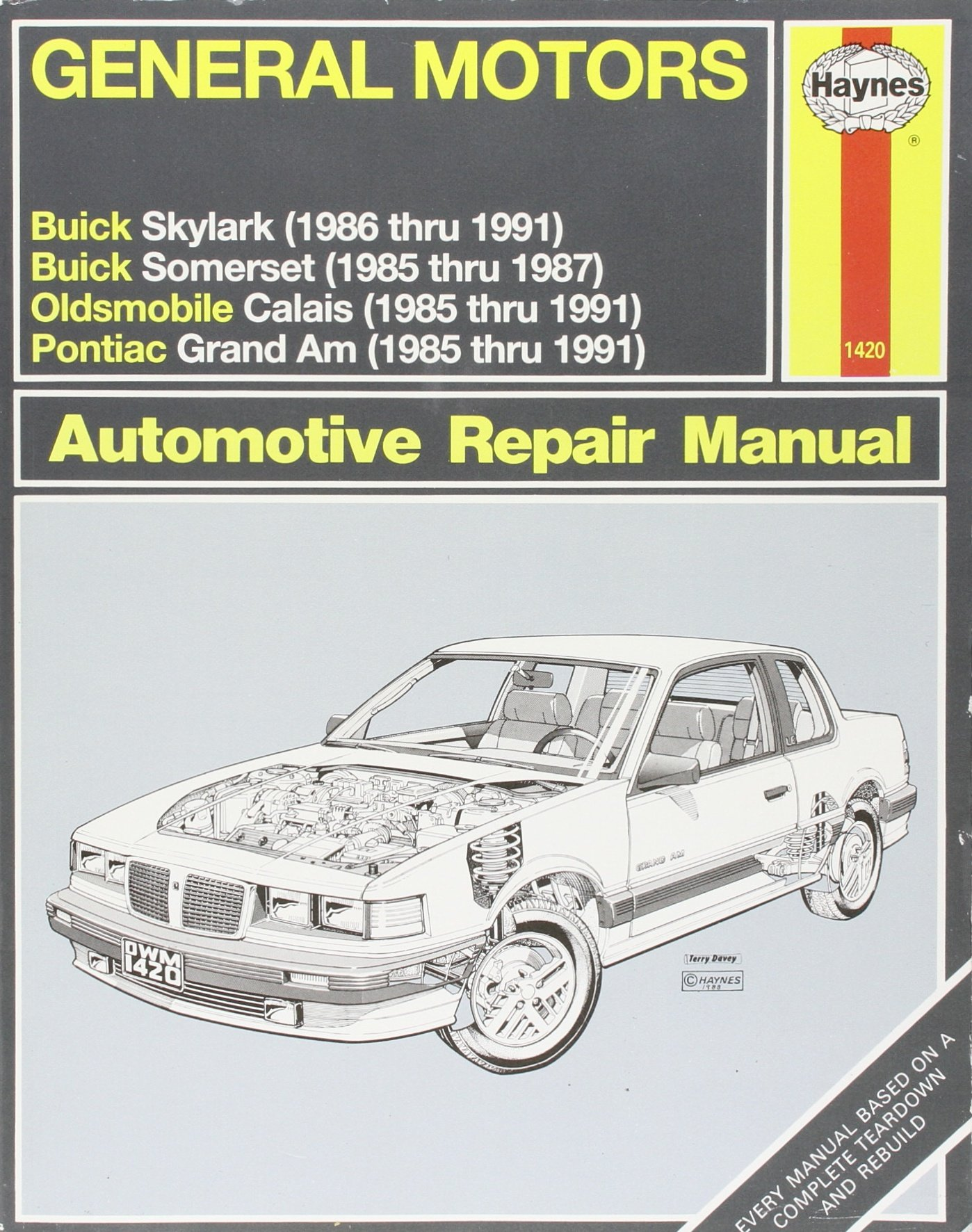 General Motors N-Cars Automotive Repair Manual: Models Covered : 1985 Thru  1987 Buick Somerset : 1985 Thru 1991 Pontiac Grand Am and Oldsmobile Cala  (Haynes ...