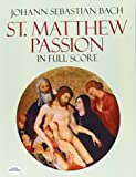 Bach: St. Matthew Passion in Full Score