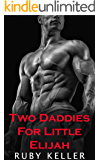 Two Daddies For Little Elijah (Love In The Woods Book 2)