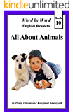 All About Animals (Word by Word: Graded Readers, Book 10)