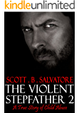 The Violent Stepfather 2: A True Story Of Child Abuse