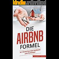 Die Airbnb-Formel: In 5 Schritten vom Anfänger zum Superhost