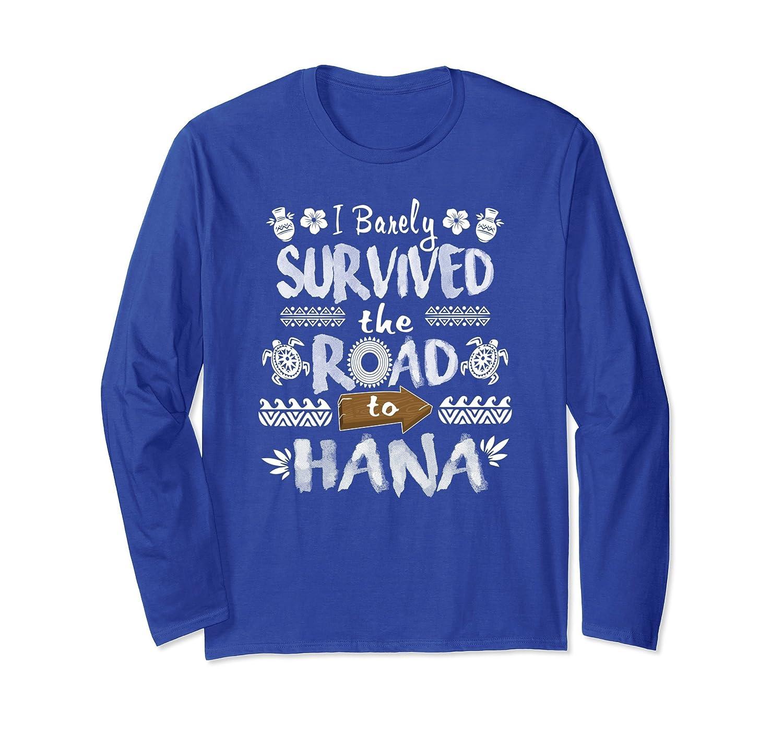 02581134 I Barely Survived The Road To Hana Funny Hawaii Maui T Shirt-anz ...