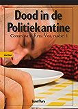 Dood in de Politiekantine: Commissaris Renz Vos - raadsels 1 - Nederlands