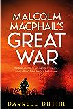 Malcolm MacPhail's Great War (Malcolm MacPhail WW1 series)