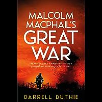 Malcolm MacPhail's Great War: A Malcolm MacPhail WW1 novel (Malcolm MacPhail WW1 series)