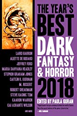 The Year's Best Dark Fantasy & Horror 2018 Edition Kindle Edition