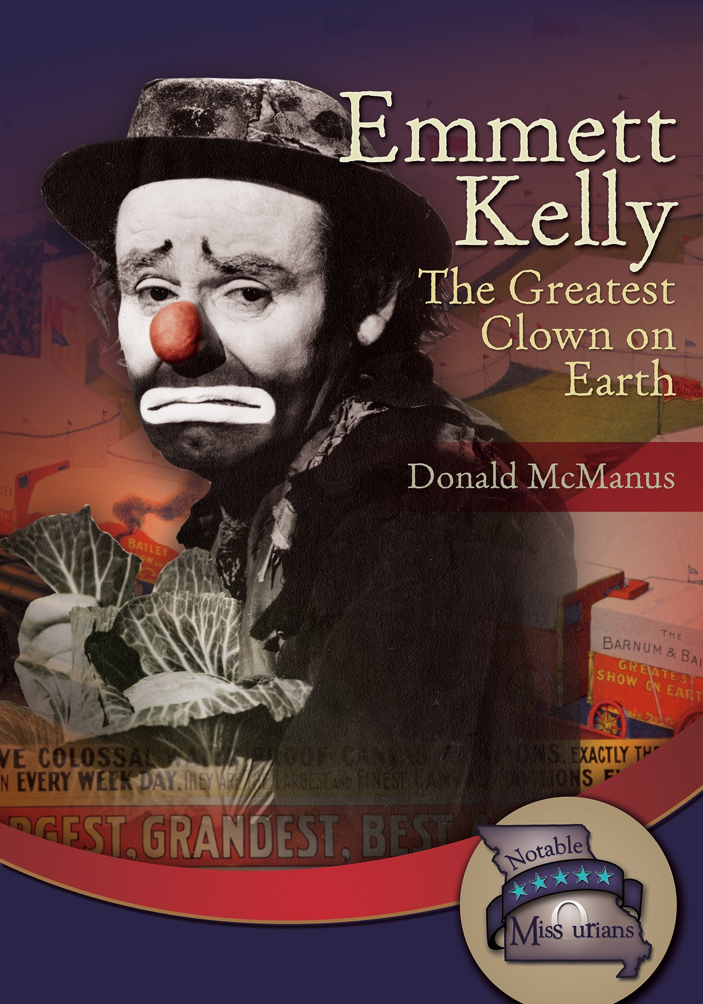 Emmett Kelly: The Greatest Clown on Earth (Notable Missourians) PDF