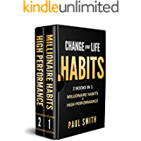 CHANGE your LIFE: 2 BOOKS IN 1 MILLIONAIRE HABITS + HIGH PERFORMANCE