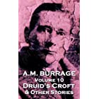 Druid's Croft & Other Stories (A.M. Burrage Classic Collection)