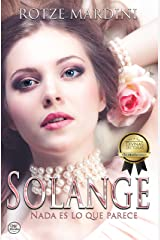 SOLANGE: Nada es lo que parece (Spanish Edition) Kindle Edition