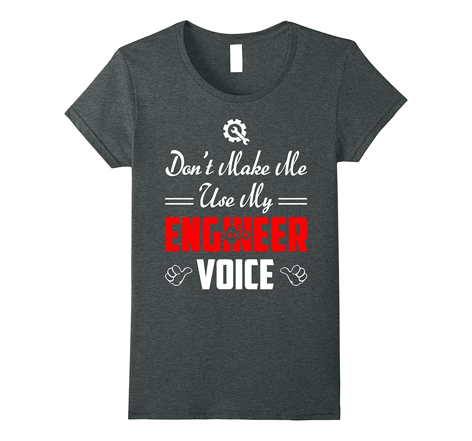 %Don't Make me Use My Engineer Voice Funny Shirt Gifts