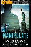 Manipulate: A Crime Action Thriller (The Noah Reid Series Book 3)