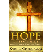 Hope Doesn't Hide: A Collection of Christian Poetry (English Edition)
