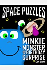 Space Puzzles: Minkie Monster and the Birthday Surprise (Preschool Puzzlers Book 1) Kindle Edition